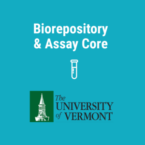 Biorepository & Assay Care - The University of Vermont