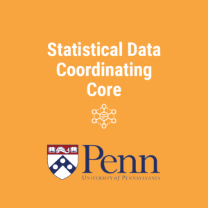 Statistical Data Coordinating Core - University of Pennsylvania